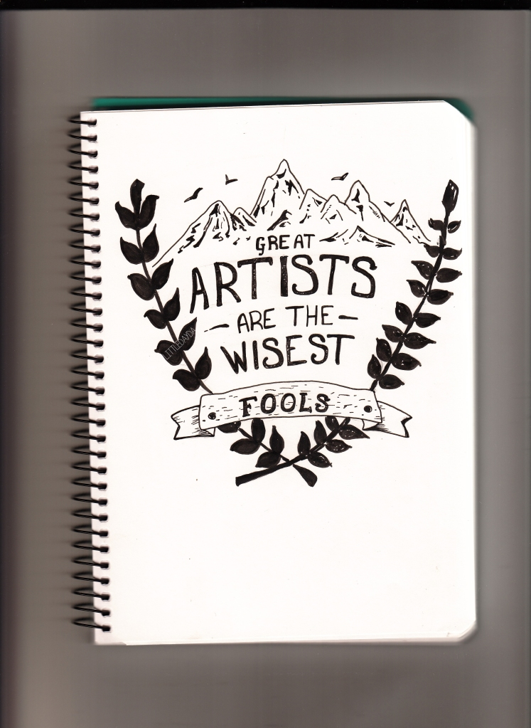 Great artists are the wisest fools.